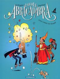L'Ecole Abracadabra T1 : Têtue comme une formule (0), bd chez Dargaud de Corteggiani, Tranchand