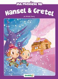 Hansel et Gretel : , bd chez Bamboo de Domecq