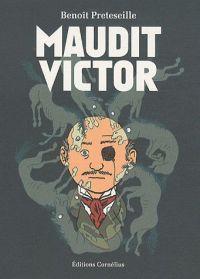 Maudit Victor : , bd chez Cornelius de Preteseille