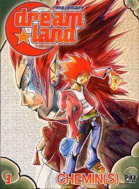 Dreamland  – 1ère edition, T3 : Chemin(s) (0), manga chez Pika de Lemaire