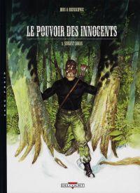 Le Pouvoir des innocents T5 : Sergent Logan (0), bd chez Delcourt de Brunschwig, Hirn, Guth