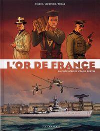 L'Or de France T1 : La croisière de l'Emile Bertin (0), bd chez Le Lombard de Lefebvre, Pécau, Tibéry, Kattrin