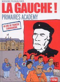 La Gauche : Petites trahisons entre camarades (0), bd chez 12 bis de Ploquin, Boisserie, Gros, Lebeau