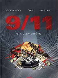 9 11 T3 : L'enquête (0), bd chez 12 bis de Bartoll, Corbeyran, Jef, Charrance