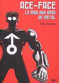 Ace-Face / Les aventures de Jack et Max : Le mod aux bras de metal (0), comics chez Çà et là de Dawson