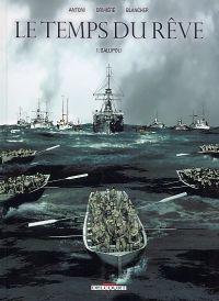 Le Temps du rêve T1 : Gallipoli (0), bd chez Delcourt de Antoni, Ormière, Blancher