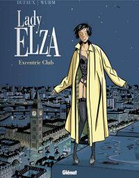 Lady Elza T1 : Excentric Club (0), bd chez Glénat de Dufaux, Wurm
