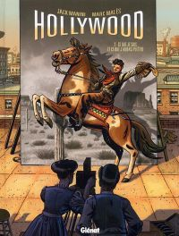 Hollywood T2 : Ce que je suis et ce que j'aurais pu être (0), bd chez Glénat de Manini, Males, Marquebreucq
