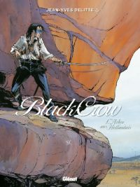 Black Crow – cycle 1, T3 : La colline de sang (0), bd chez Glénat de Delitte