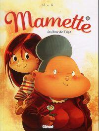 Mamette T5 : La fleur de l'âge (0), bd chez Glénat de Nob