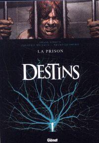 Destins T12 : La prison (0), bd chez Glénat de Richaud, Giroud, Sicomoro, Tanzillo