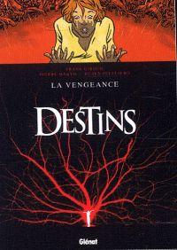 Destins T13 : La Vengeance (0), bd chez Glénat de Giroud, Makyo, Pellejero