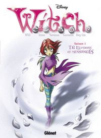 Witch T6 : Illusions et mensonges (0), bd chez Glénat de Collectif