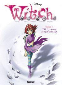Witch – Saison 1, T6 : Illusions et mensonges (0), bd chez Glénat de Collectif