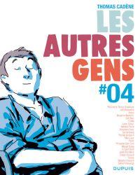 Les Autres Gens T4, bd chez Dupuis de Cadène, Ferlut, Terreur Graphique, Collectif