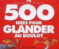 500 idées pour glander au boulot, bd chez Vents d'Ouest de Jim