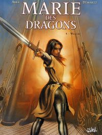Marie des dragons T4 : William (0), bd chez Soleil de Ange, Demarez, Bastide