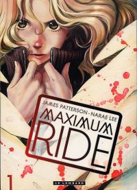 Maximum ride T1, manga chez Le Lombard de Patterson, Narae