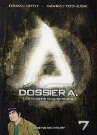 Dossier A. T7 : Les anciens accusateurs (0), manga chez Delcourt de Toshusai, Uoto