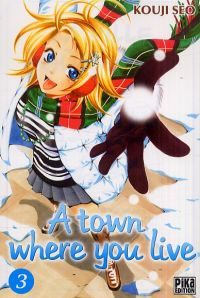 A Town where you live T3, manga chez Pika de Kouji