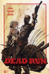 Dead Run, comics chez Emmanuel Proust Editions de Cosby, Nelson, Biagini, Wilson, Alexander