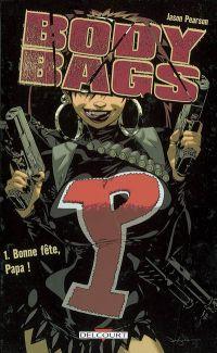 Body Bags T1 : Bonne fête, Papa ! (0), comics chez Delcourt de Pearson, Kindzierski, Brown