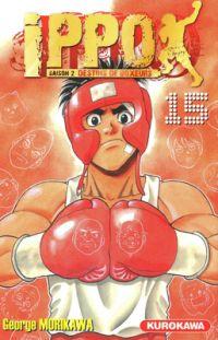 Ippo – Saison 2 - Destins de boxeurs, T15, manga chez Kurokawa de Morikawa