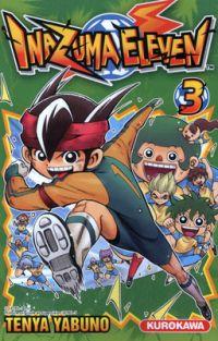 Inazuma eleven T3 : , manga chez Kurokawa de Yabuno