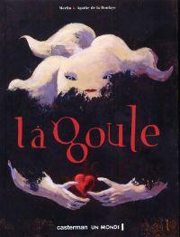 La goule, bd chez Casterman de de La Boulaye, Merlin