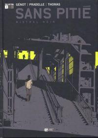 Sans pitié T1 : Mistral noir (0), bd chez Emmanuel Proust Editions de Génot, Pradelle, Thomas, Langlois