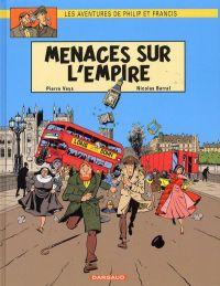 Les aventures de Philip et Francis T1 : Menaces sur l'empire (0), bd chez Dargaud de Veys, Barral, de La Fuente