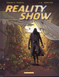 Reality Show T3 : Final cut (0), bd chez Dargaud de Morvan, Porcel, Hubert