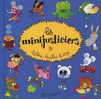 Les minijusticiers, bd chez Hachette de Zep, Bruller