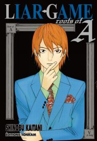Liar game : Roots of A, manga chez Tonkam de Kaitani