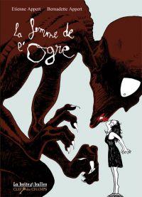La Femme de l'Ogre, bd chez La boîte à bulles de Appert, Appert