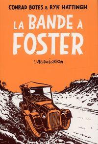 La Bande à Foster : , bd chez L'Association de Hattingh, Boytes