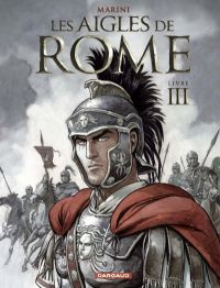 Les aigles de Rome T3 : Livre III (0), bd chez Dargaud de Marini