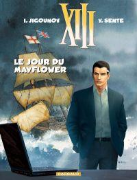 XIII T20 : Le jour du Mayflower (0), bd chez Dargaud de Sente, Jigounov, Marquebreucq, Vance