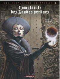 Complainte des landes perdues – cycle 2, T7 : La fée Sanctus (0), bd chez Dargaud de Dufaux, Delaby, Marquebreucq