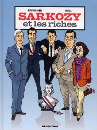 Sarkozy et les riches : , bd chez Drugstore de Dély, Aurel