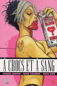 À crocs et à sang, comics chez Panini Comics de Tischman, Chaykin, Hahn, Miller, Quitely
