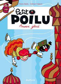 Petit Poilu T10 : Amouuur glacé (0), bd chez Dupuis de Fraipont, Bailly