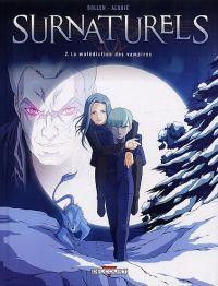 Surnaturels T2 : La malédiction des vampires (0), bd chez Delcourt de Dollen, Alquié