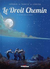 Le Droit chemin T2 : La nuit de la goule, bd chez Delcourt de Lupano, Tanco, Lorien