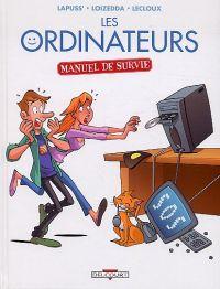 Ordinateurs - Manuel de survie, bd chez Delcourt de Lapuss', Loizedda, Lecloux