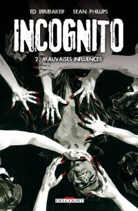 Incognito T2 : Mauvaises influences (0), comics chez Delcourt de Brubaker, Phillips, Staples