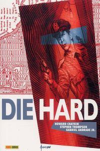 Die Hard, comics chez Panini Comics de Chaykin, Andrade Jr, Thompson, Downer, Wilson, Johnson, Jusko