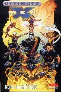 Ultimate X-Men T6 : Nord magnétique (0), comics chez Panini Comics de Carey, Vaughan, Johns, Ferry, Raney, Immonen, Yu, Lopresti, Dillon, Chung, Mounts, McCaig, Going-Raney, Schwager, Ponsor, Hi-Fi Design, Guru efx