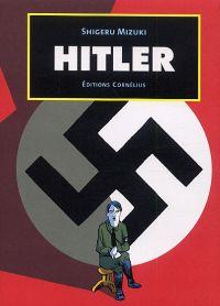 Hitler : , manga chez Cornelius de Mizuki