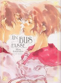 Un bus passe…, manga chez Kazé manga de Sahara